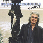 Barry Dransfield Unruly